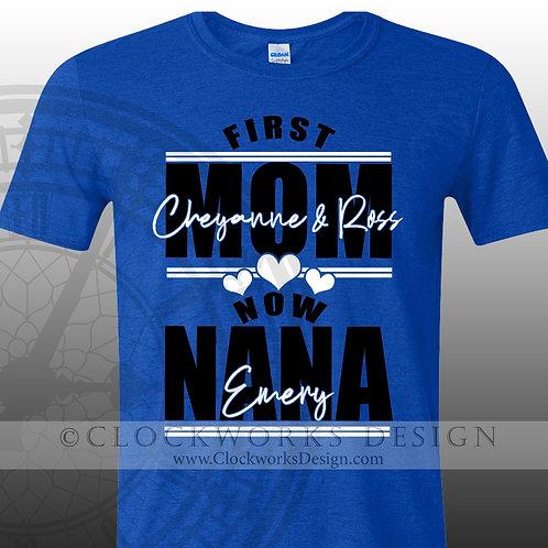 First Mom Now Nana Shirt, Shirt for Women, Mom, Nana