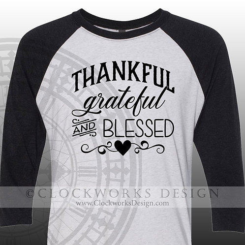 Thankful Grateful Blessed, thanksgiving shirt,shirts with sayings,shirt for wome