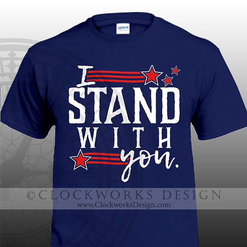 I-Stand-With-You,police-support,blue-lives-matter,patriotic,public-service,shirt