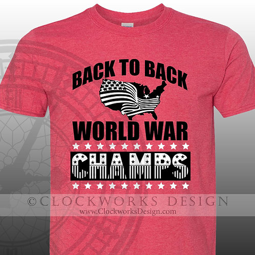 Back to Back World War Champs,Shirt,Shirts with Sayings,United States,America