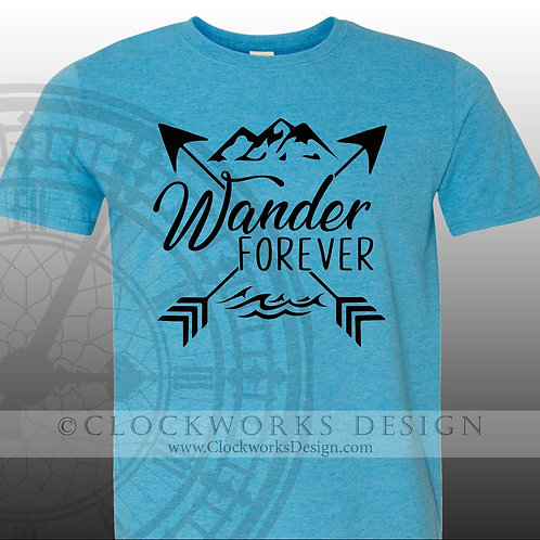 Wander Forever,shirts,shirts-with-sayings,lake,ocean,party,mountains,relax,shirt