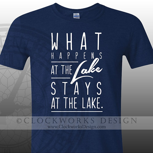 What Happens At The Lake Stays At The Lake,Shirt,Shirts with Sayings,funny