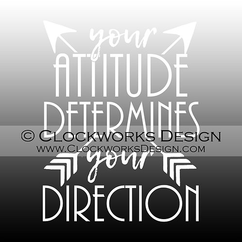 Decal,Your-Attitide Determines Your Direction,Inspirational,Motivational,positiv