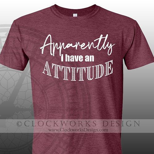 Apparently I Have An Attitude tshirt, funny, funny tshirt