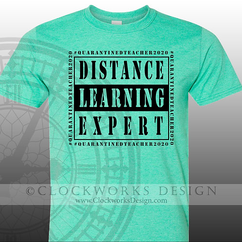 Distance Learning Expert, Quarantined Teacher 2020 shirt