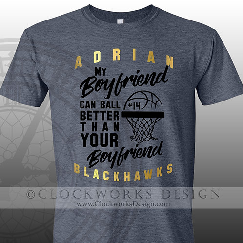 Adrian Blackhawks My Boyfriend Can Ball Better Than Your Boyfriend, basketball