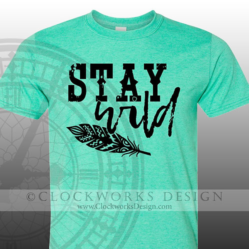 Stay-Wild,shirt,shirts-with-sayings,tribal,shirt-for-her,camping,adventure,vacay