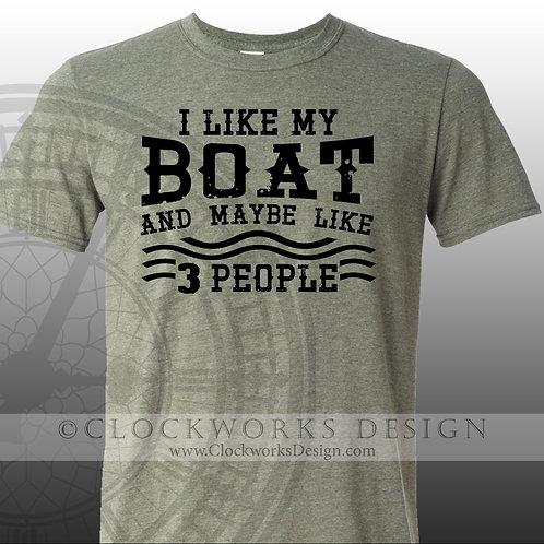 I Like My Boat and Like 3 People,shirt,shirts-with-sayings,lake life,summer