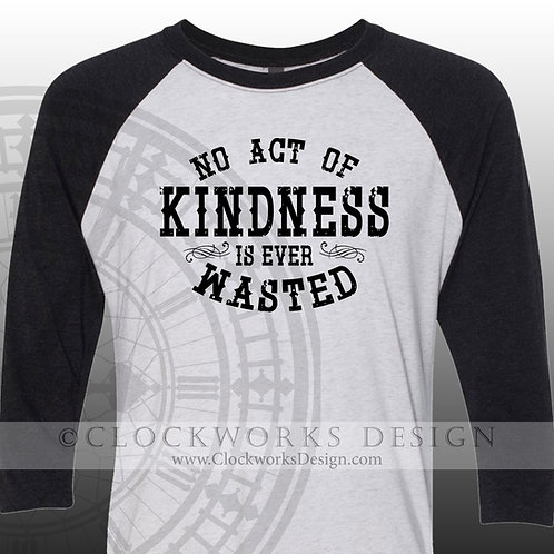No Act of kindness is ever wasted,kind shirt,shirts with sayings,shirt for women