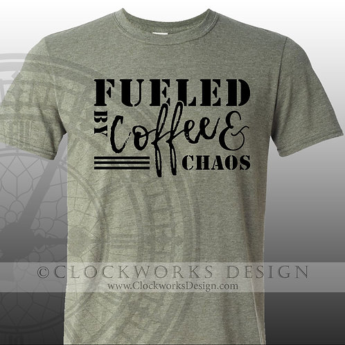 Fueled By Coffee and Chaos, shirt with sayings.caffine,gift for her,women,ladies