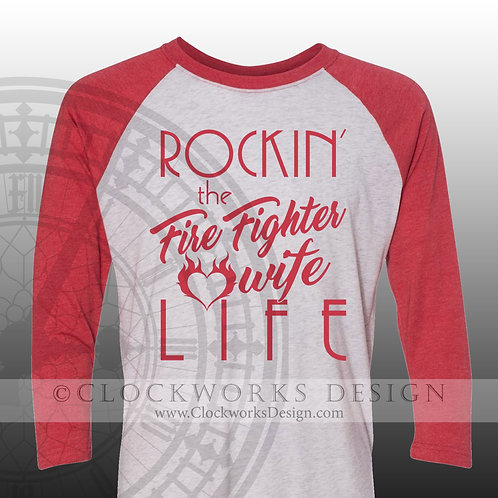 Rockin-the-Fire-Fighter-Wife-Life,shirts-with-sayings,shirt-for-women,gift