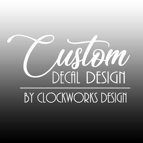 Decal,Custom-Designed-Decal-By-Clockworks-Design,personalized,you-choose,quote