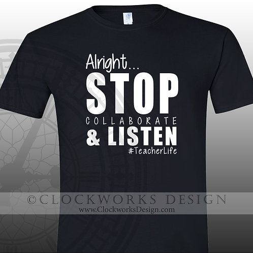 Stop Collaborate and Listen, Teacher Shirt,shirt for women,shirts for men