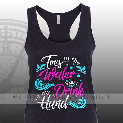 Toes in the Water and a Drink in my Hand,shirt,shirts-with-sayings,lake,ocean
