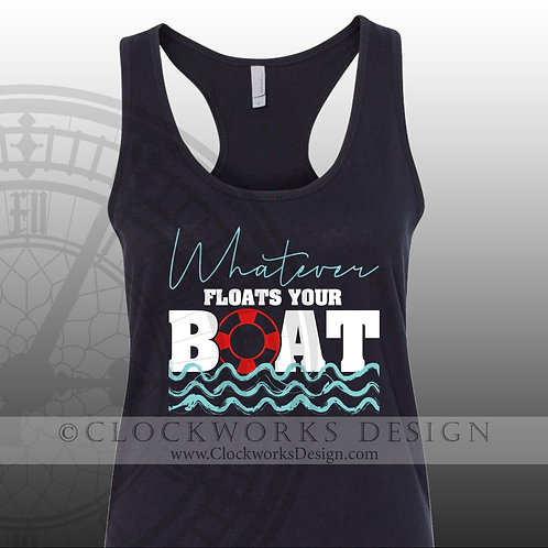 Whatever floats your boat,shirts,shirts-with-sayings,lake,ocean,party,relax