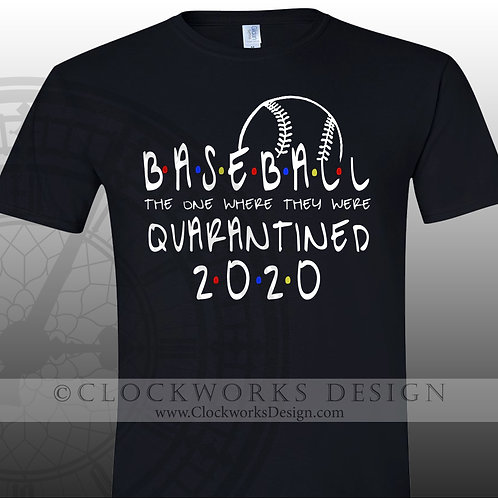 BASEBALL, the one where they were quarantined 2020 shirt