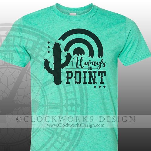 always-on-point,cactus-shirt,shirts-with-sayings,shirt-for-her,cute-graphic-tee