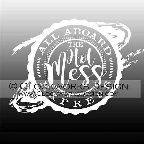 Decal,All-Aboard-The-Hot-Mess-Express,crazy-Life,mom-life,kids,busy,-funny