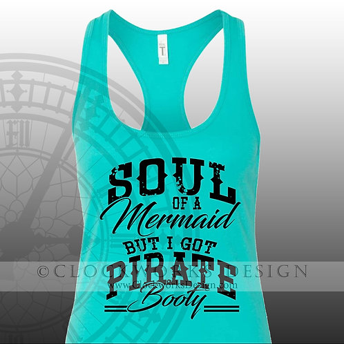 Soul of a Mermaid But I got Pirate Booty,shirts,shirts-with-sayings,lake,ocean