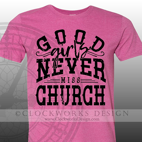 Good-Girls-Never-Miss-Church,shirt,shirts-with-sayings,eric-church,concert