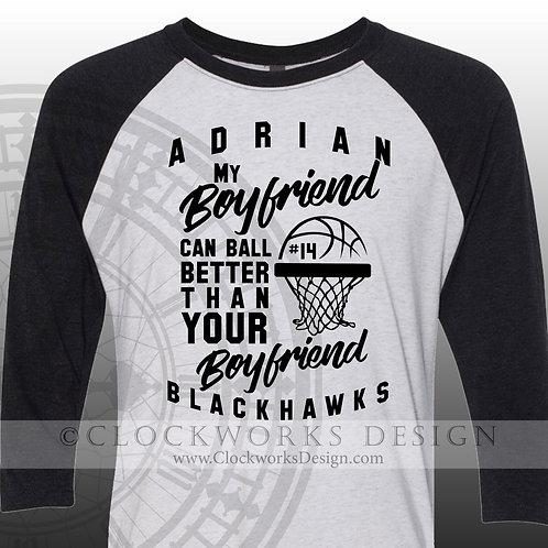 Adrian Blackhawks My Boyfriend Can Ball Better Than Your Boyfriend tshirt, basketball, school spirit
