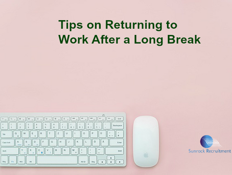 Tips on Returning to Work After a Long Break
