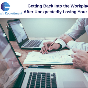 Getting Back Into the Workplace After Unexpectedly Losing Your Job