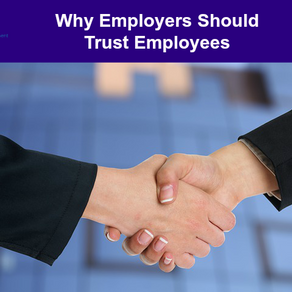 Why Employers Should Trust Employees