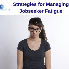 Strategies for Managing Jobseeker Fatigue