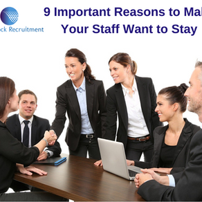 9 Important Reasons to Make Your Staff Want to Stay