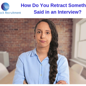 How Do You Retract Something Said in an Interview?