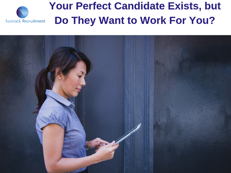 Your Perfect Candidate Exists, but Do They Want to Work For You?