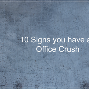 10 Signs you have an Office Crush
