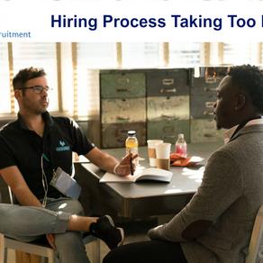 Hiring Process Taking Too Long?
