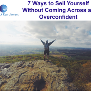 7 Ways to Sell Yourself Without Coming Across as Overconfident