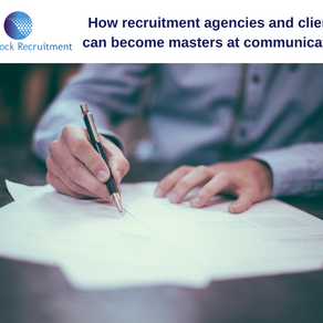 How Recruitment Agencies and Clients Can Become Masters at Communication