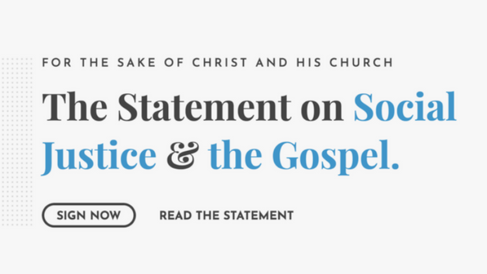 Statement on Social Justice & the Gospel