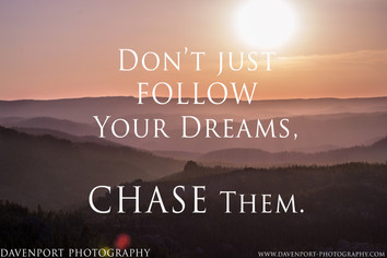 Motivation Monday: Don't Just Follow Your Dreams, CHASE Them