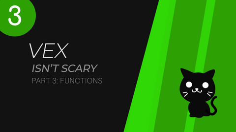 VEX Isn't Scary | Part 3 | Functions