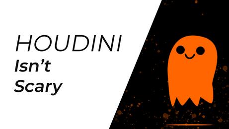 Houdini Isn't Scary