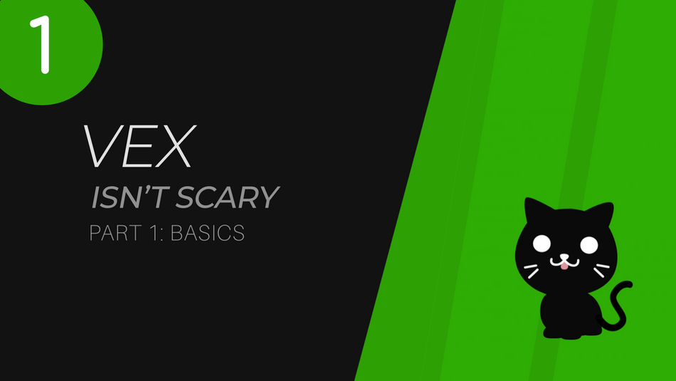 VEX Isn't Scary | Part 1 | Basics