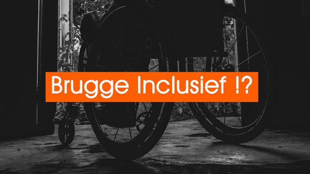 BRUGGE INCLUSIEF !?