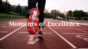 MOMENTS OF EXCELLENCE