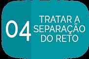 04 TRATAR A SEPARAÇAO DO RETO.png