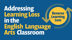 Addressing Learning Loss in the English Language Arts Classroom