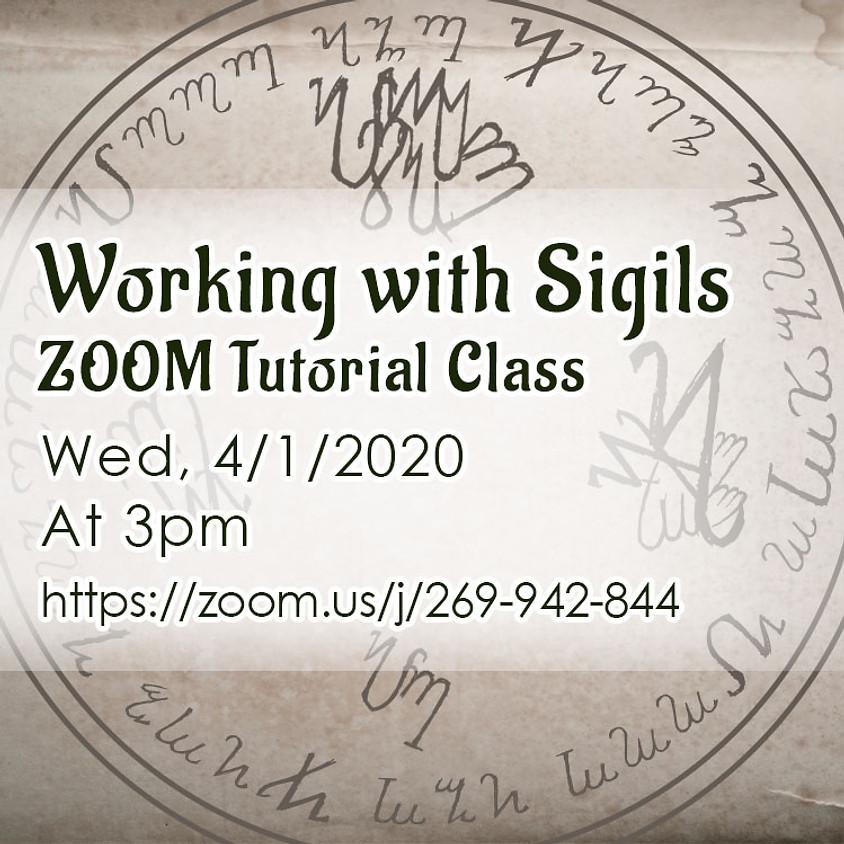 Working with Sigils Tutorial -- ZOOM Class