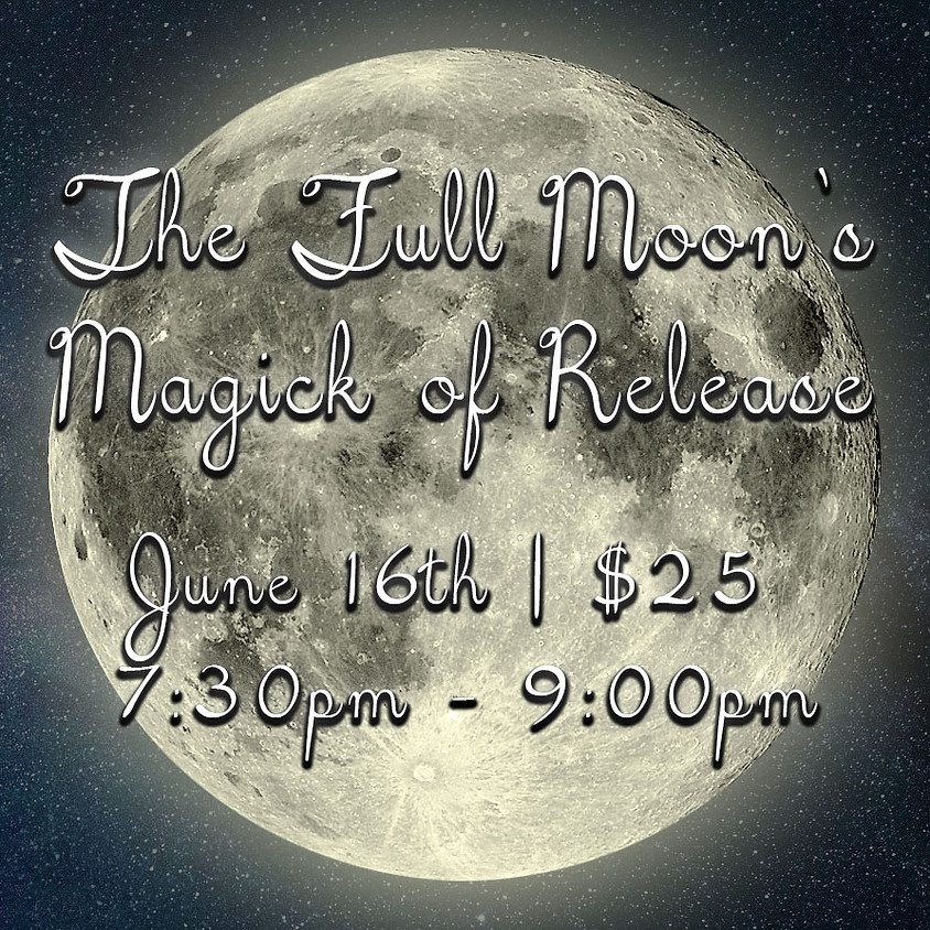 The Full Moon's Magick of Release
