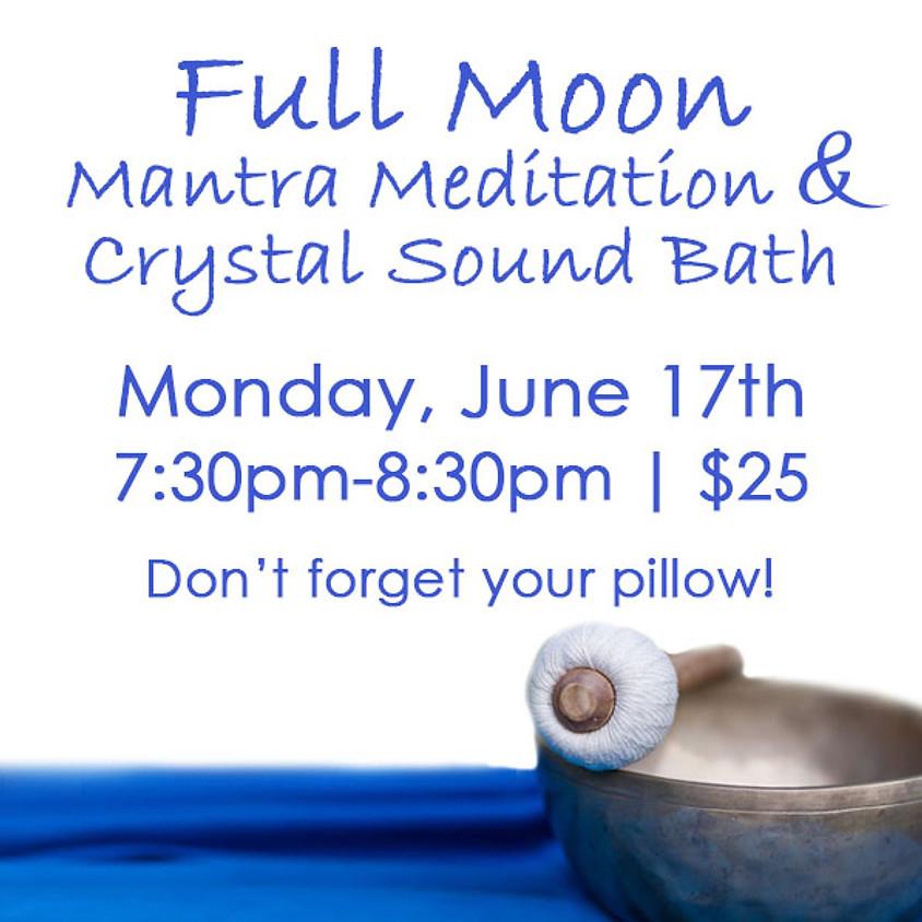 Full Moon Mantra Meditation & Crystal Sound Bath
