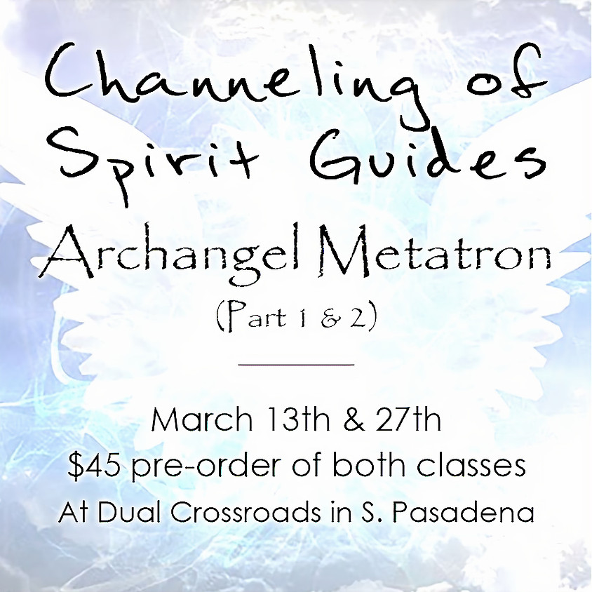 Channeling of Spirit Guides - Archangel Metatron (pt 1 & 2)