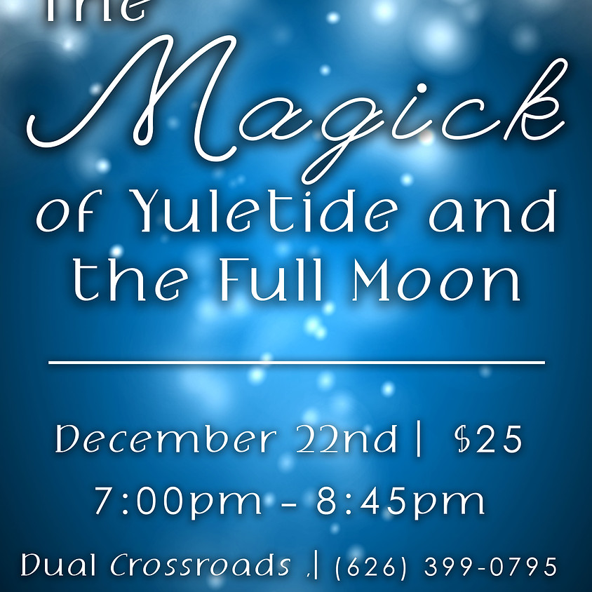 The Magick of Yuletide and the Full Moon